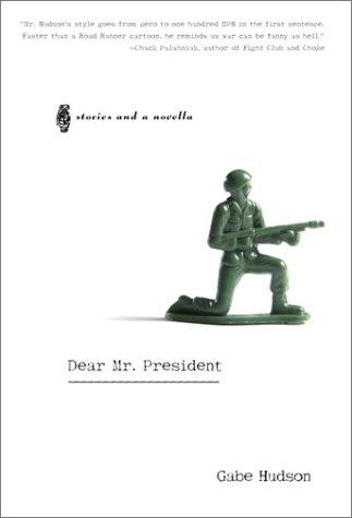 Dear Mr. President: Hudson, Gabe