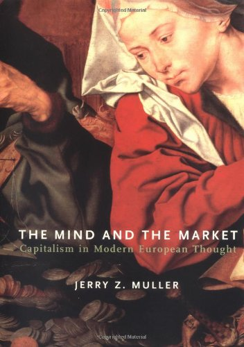 9780375414114: The Mind and the Market: Capitalism in Modern European Thought