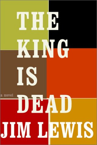 The King Is Dead: Lewis, Jim