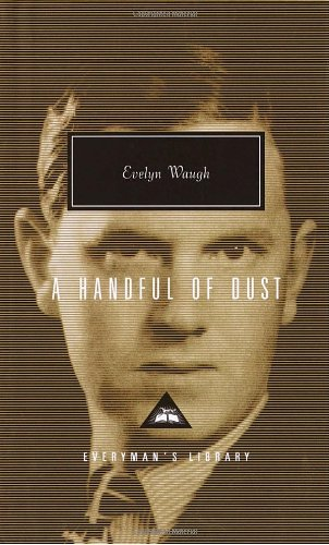 A Handful of Dust (Everyman's Library): Waugh, Evelyn