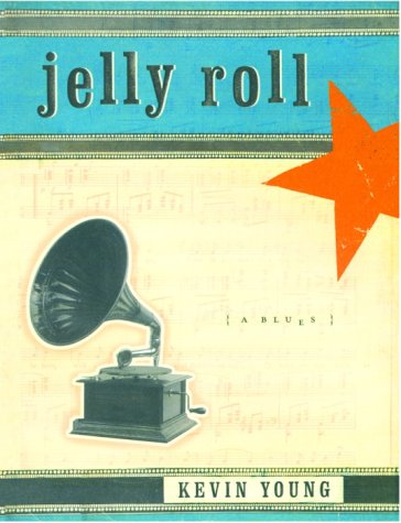 JELLY ROLL: A Blues: Young, Kevin