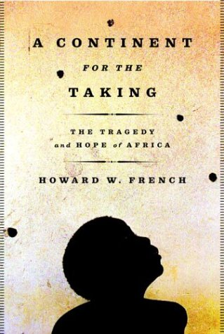 9780375414619: A Continent for the Taking: The Tragedy and Hope of Africa
