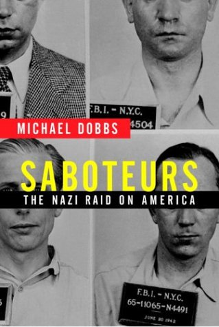 Saboteurs: The Nazi Raid on America (Signed First Edition): Michael Dobbs