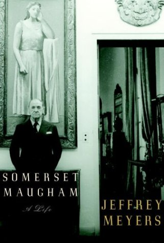 Somerset Maugham: A Life: Jeffrey Meyers