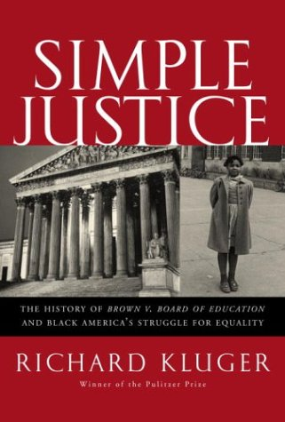 9780375414770: Simple Justice: The History of Brown v. Board of Education and Black America's Struggle for Equality