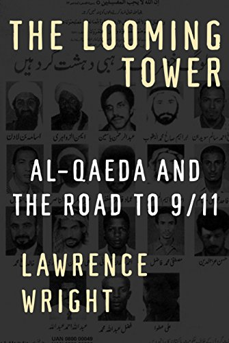 THE LOOMING TOWER: Al-Qaeda and the Road to 9/11: Wright, Lawrence