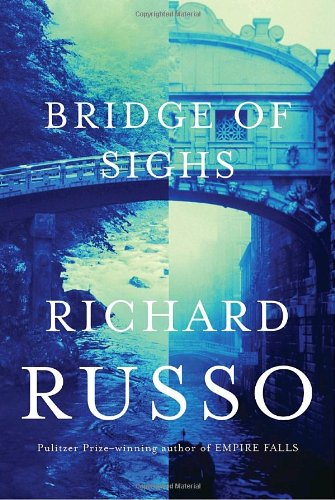 The Bridge of Sighs: Russo, Richard.