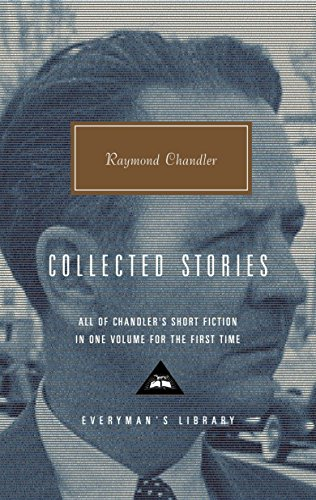 9780375415005: Raymond Chandler: Collected Stories (Everyman's Library)