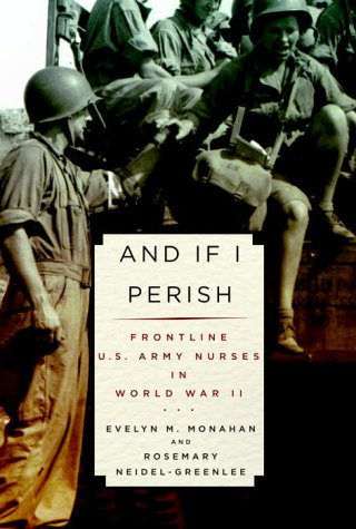 9780375415142: And If I Perish: Frontline U.S. Army Nurses in World War II