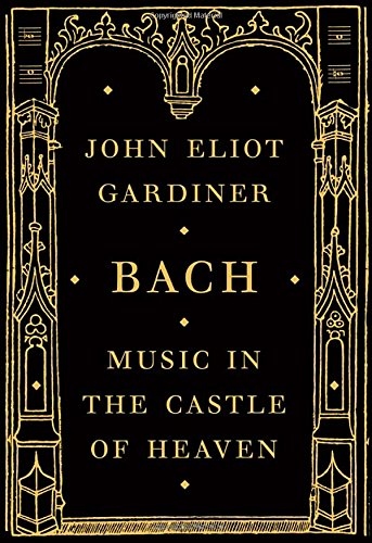 9780375415296: Bach: Music in the Castle of Heaven - 8601400792162