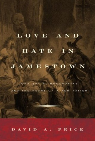 9780375415418: Love and Hate in Jamestown: John Smith, Pocahontas, and the Heart of a New Nation