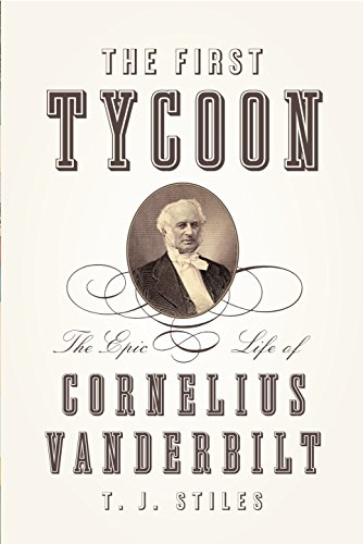9780375415425: The First Tycoon: The Epic Life of Cornelius Vanderbilt