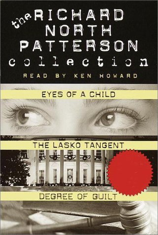 9780375416439: Richard North Patterson Value Collection: Eyes of a Child, The Lasko Tangent, Degree of Guilt