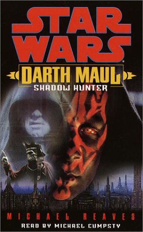 Star Wars: Darth Maul - Shadow Hunter (0375416749) by Reaves, Michael