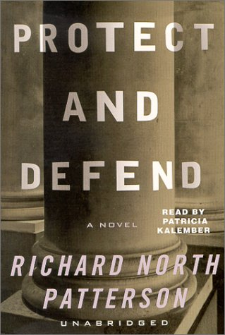 Protect and Defend: A Novel: Richard North Patterson