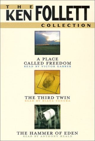 A Place Called Freedom/The Third Twin/Hammer of: Follett, Ken