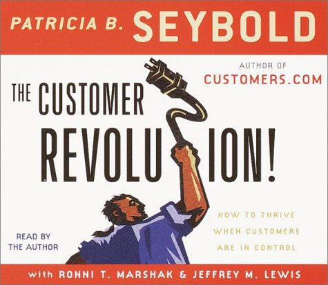 9780375417771: The Customer Revolution: How to Thrive When Customers Are in Control