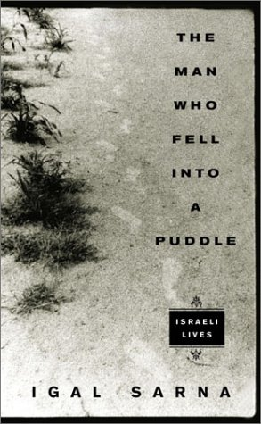 The Man Who Fell Into a Puddle Israeli Lives