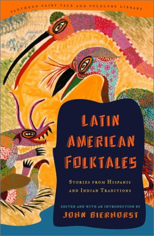 9780375420665: Latin American Folktales: Stories from Hispanic and Indian Traditions (Pantheon Fairy Tale & Folklore Library)