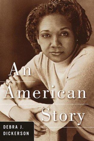 An American Story: Dickerson, Debra J.