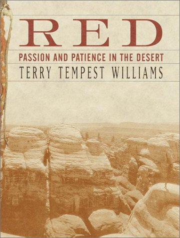 RED: Passion and Patience in the Desert: Williams, Terry Tempest