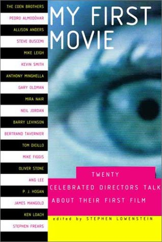 9780375420818: My First Movie: Twenty Celebrated Directors Talk about Their First Film
