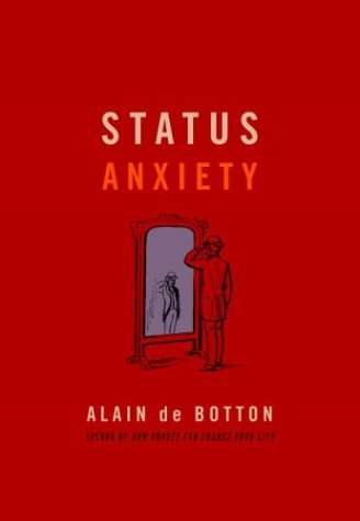Status Anxiety: de Botton, Alain