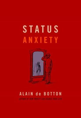 9780375420832: Status Anxiety