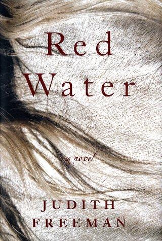 Red Water: A novel: Freeman, Judith