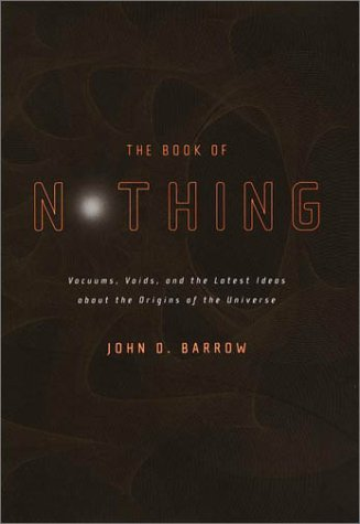 9780375420993: The Book of Nothing: Vacuums, Voids, and the Latest Ideas About the Origins of the Universe