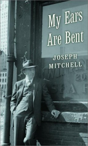 My Ears Are Bent: Mitchell, Joseph - FIRST PRINTING