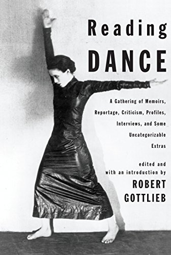 9780375421228: Reading Dance: A Gathering of Memoirs, Reportage, Criticism, Profiles, Interviews, and Some Uncategorizable Extras