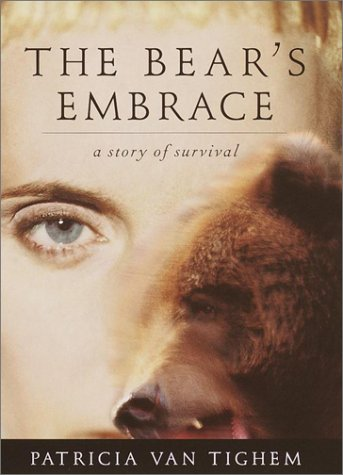 9780375421310: The Bear's Embrace: A True Story of Survival