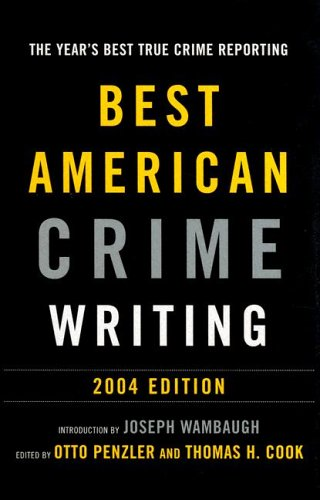 Best American Crime Writing 2004 (Signed First Edition): Otto Penzler and Thomas H. Cook, editors