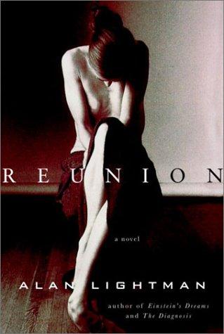 Reunion: A Novel: Lightman, Alan P.