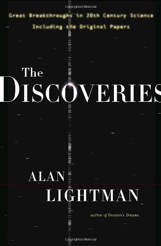 9780375421686: The Discoveries: Great Breakthroughs in 20th-Century Science, Including the Original Papers