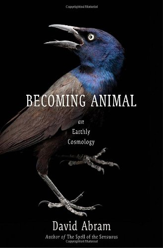 9780375421716: Becoming Animal: An Earthly Cosmology