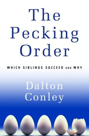 9780375421747: The Pecking Order: Which Siblings Succeed and Why