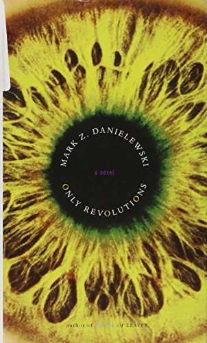Only Revolutions: Danielewski, Mark Z.