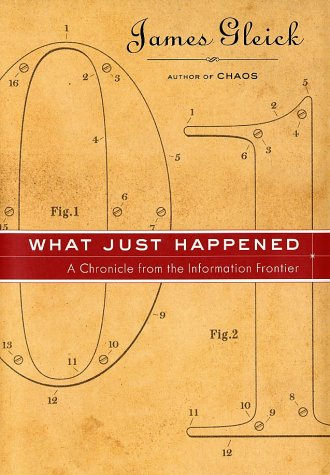9780375421778: What Just Happened: A Chronicle from the Information Frontier