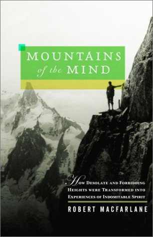 9780375421808: Mountains of the Mind: How Desolate and Forbidding Heights Were Transformed into Experiences of Indomitable Spirit