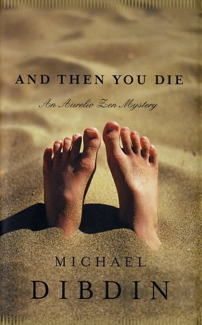 And Then You Die ***SIGNED REVIEW COPY***: Michael Dibdin