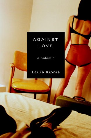 9780375421891: Against Love: A Polemic