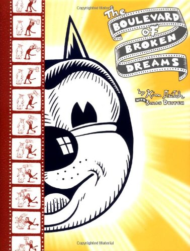 The boulevard of broken dreams; [by Kim Deitch, with Simon Deitch ; and some editorial help from ...