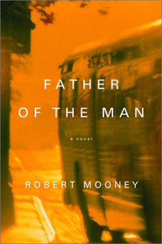 Father of the Man: Mooney, Robert