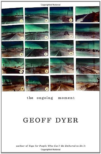 The Ongoing Moment (Mint First Edition): Geoff Dyer