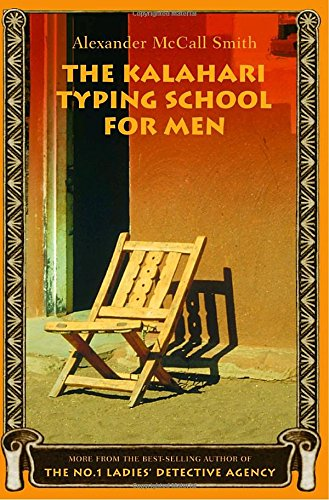 The Kalahari Typing School for Men / Alexander McCall Smith (No. 1 Ladies' Detective ...