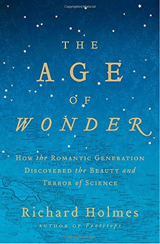 9780375422225: The Age of Wonder: How the Romantic Generation Discovered the Beauty and Terror of Science