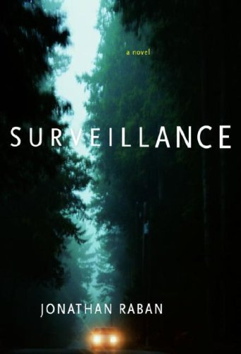 Surveillance - UNREAD NEW COPY: Raban, Jonathan - SIGNED FIRST PRINTING