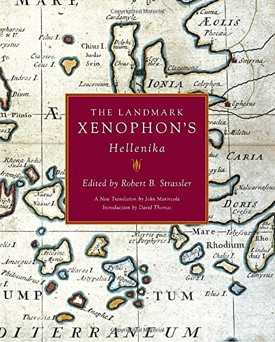 The Landmark Xenophon's Hellenika. A New Translation by John Marincola, with Maps, Annotations, A...